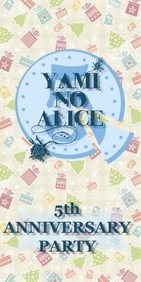 Yami no Alice 5th ANNIVERSARY PARTY